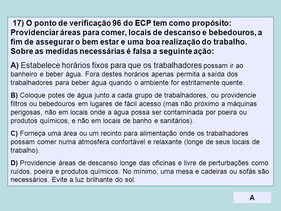 17) O ponto de verificação 96 do ECP tem como propósito: Providenciar áreas para comer, locais de descanso e bebedouros, a fim de assegurar o bem esta