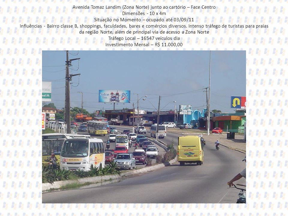 Avenida Tomaz Landim (Zona Norte) junto ao cartório – Face Centro Dimensões - 10 x 4m Situação no Momento – ocupado até 03/09/11 Influências - Bairro
