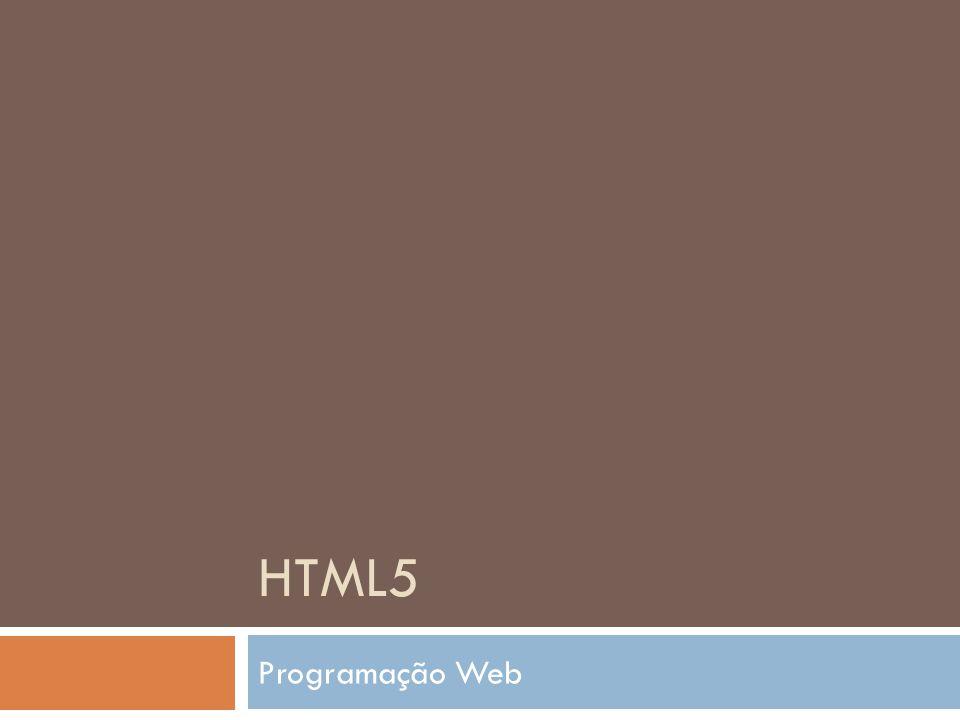 HTML 5 Elementos de conteúdo - junto com as tags e será usado para formatar um diálogo: - usada para representar medidas, que podem ser de distância, de armazenagem em disco, etc.