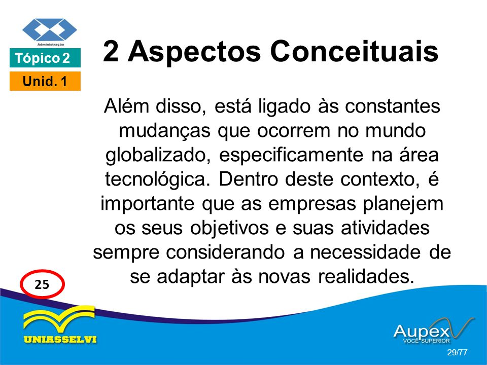 2 Aspectos Conceituais Além disso, está ligado às constantes mudanças que ocorrem no mundo globalizado, especificamente na área tecnológica. Dentro de