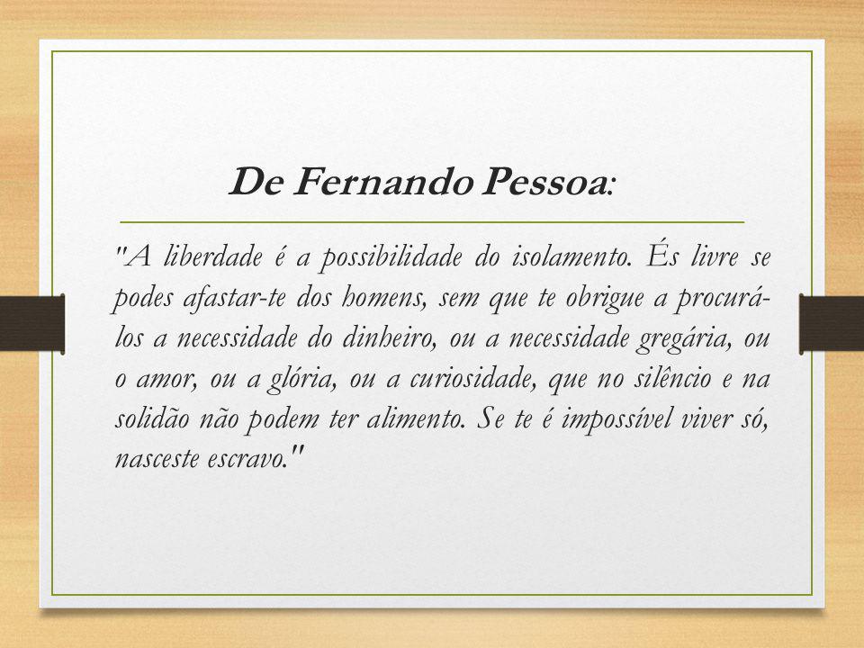 De Fernando Pessoa: