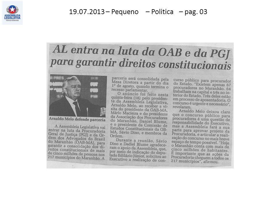 19.07.2013 – Pequeno – Politica – pag. 03