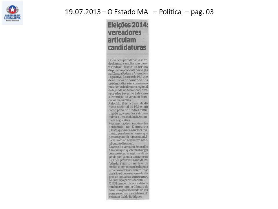 19.07.2013 – O Estado MA – Politica – pag. 03