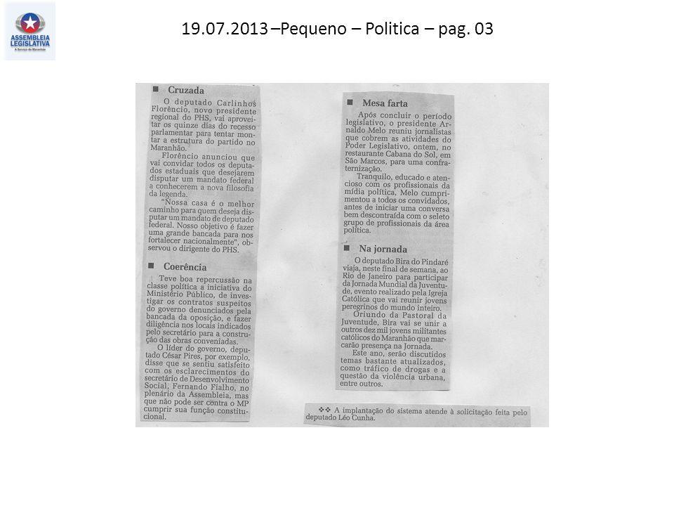 19.07.2013 –Pequeno – Politica – pag. 03