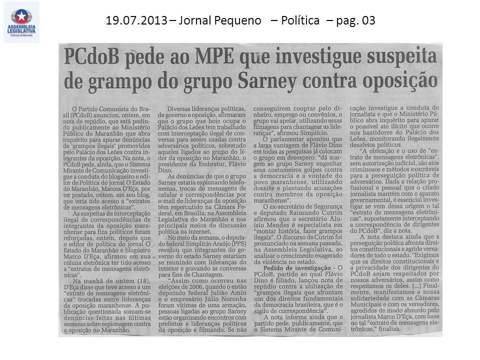19.07.2013 – Jornal Pequeno – Política – pag. 03