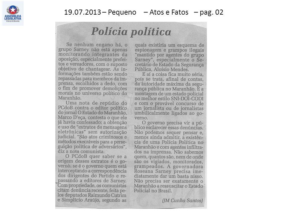 19.07.2013 – Pequeno – Atos e Fatos – pag. 02