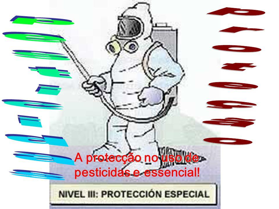 A protecção no uso de pesticidas e A protecção no uso de pesticidas e essencial!