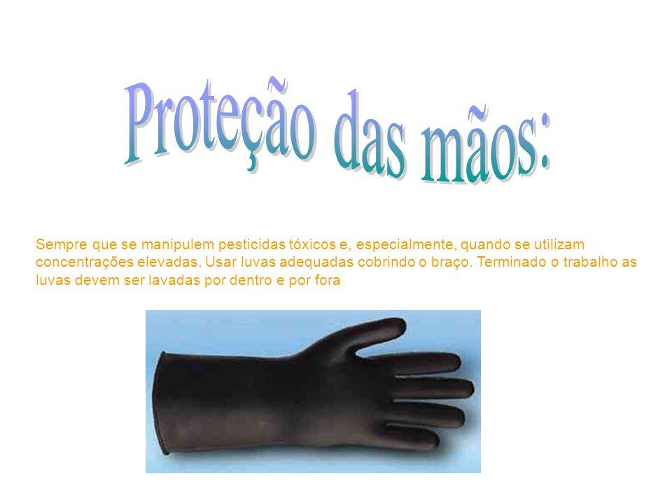 Sempre que se manipulem pesticidas tóxicos e, especialmente, quando se utilizam concentrações elevadas. Usar luvas adequadas cobrindo o braço. Termina