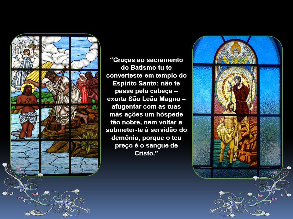 Devemos agradecer a Deus a Graça do Batismo. Agradecer que nos tenha purificado a alma da mancha do pecado original, bem como de qualquer outro pecado