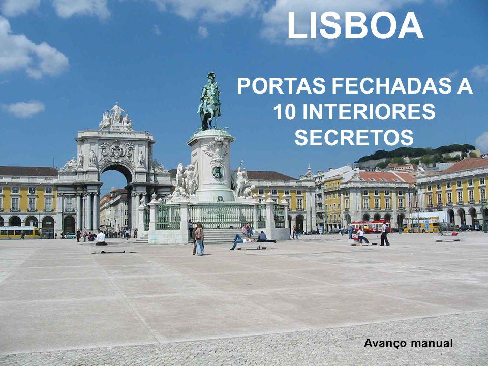 LISBOA PORTAS FECHADAS A 10 INTERIORES SECRETOS Avanço manual