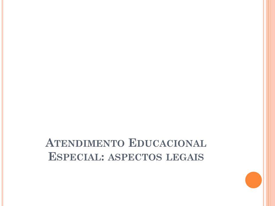 A TENDIMENTO E DUCACIONAL E SPECIAL : ASPECTOS LEGAIS