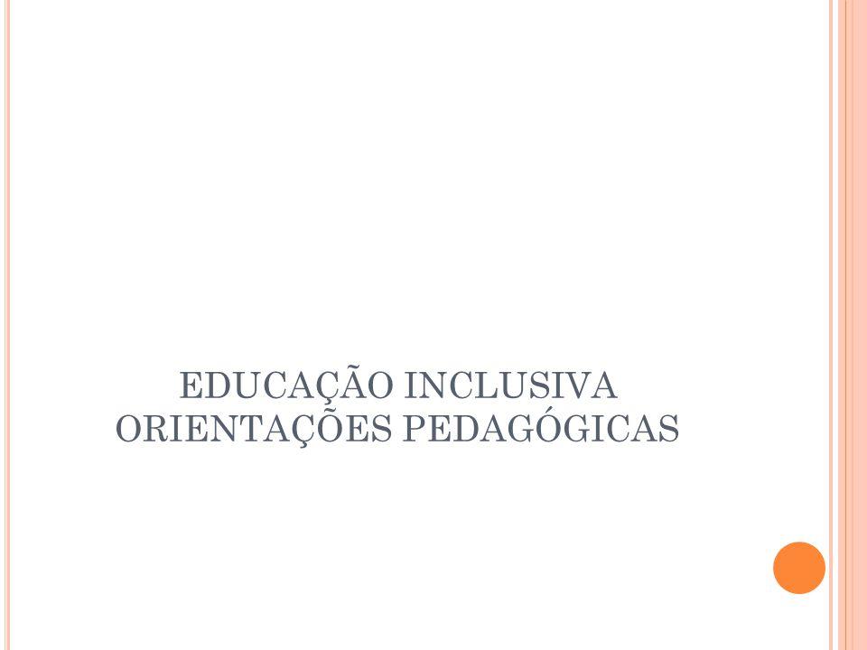 EDUCAÇÃO INCLUSIVA ORIENTAÇÕES PEDAGÓGICAS
