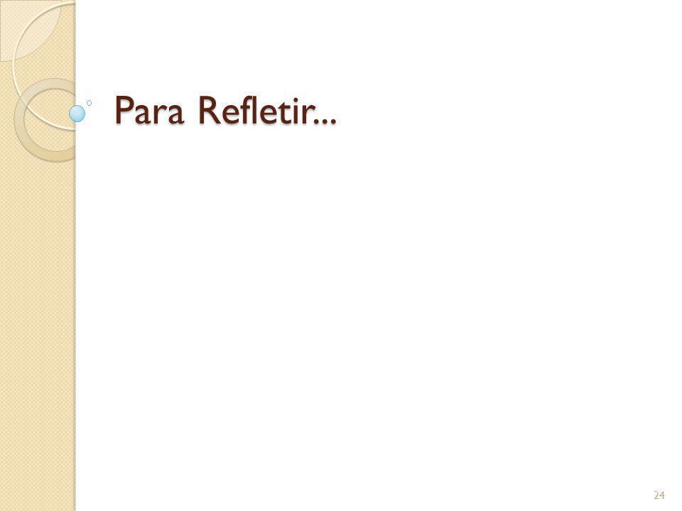 Para Refletir... 24