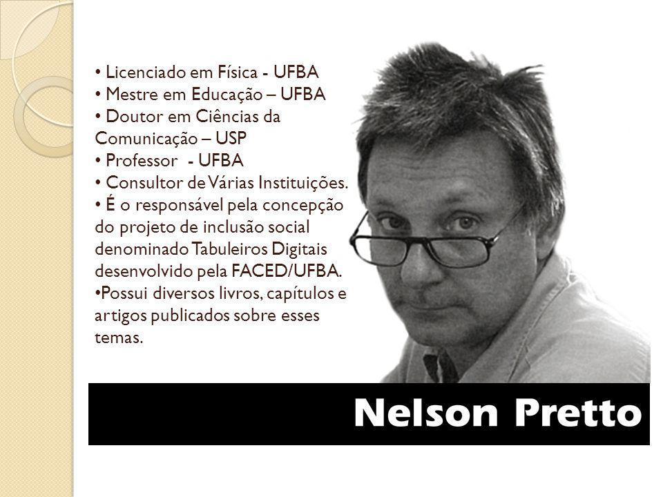 Licenciado em Física - UFBA Mestre em Educação – UFBA Doutor em Ciências da Comunicação – USP Professor - UFBA Consultor de Várias Instituições. É o r