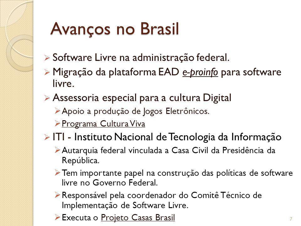 Avanços no Brasil Software Livre na administração federal. Migração da plataforma EAD e-proinfo para software livre.e-proinfo Assessoria especial para