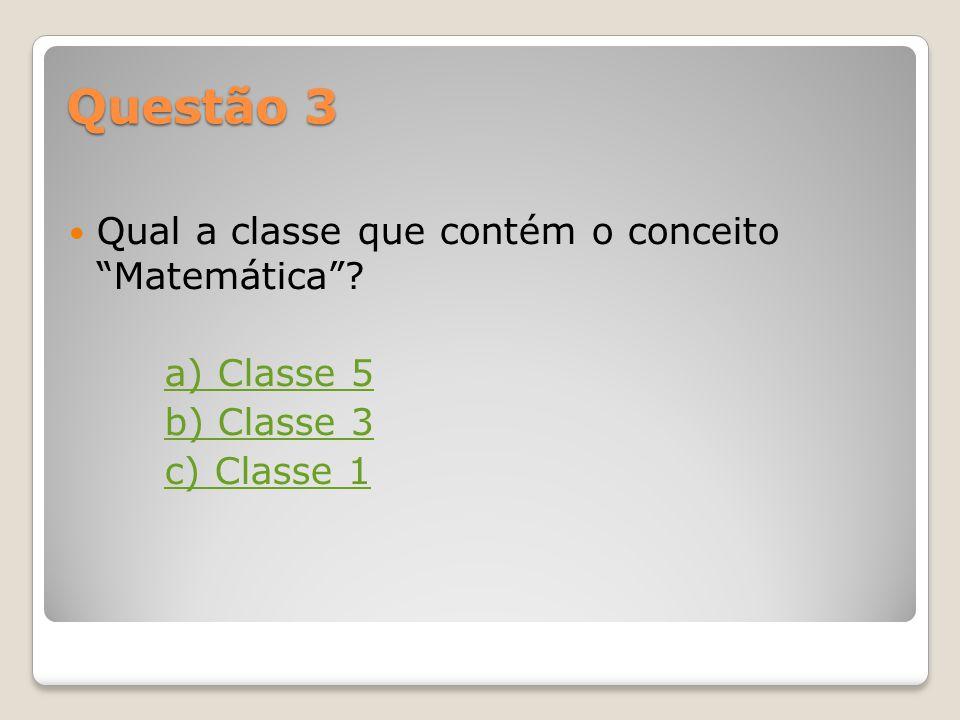 Questão 2 Quais os conceitos que correspondem à classe 9? a) Arte. Recreação. Entretenimento. Desporto b) Geografia. Biografia. História c) Filosofia.
