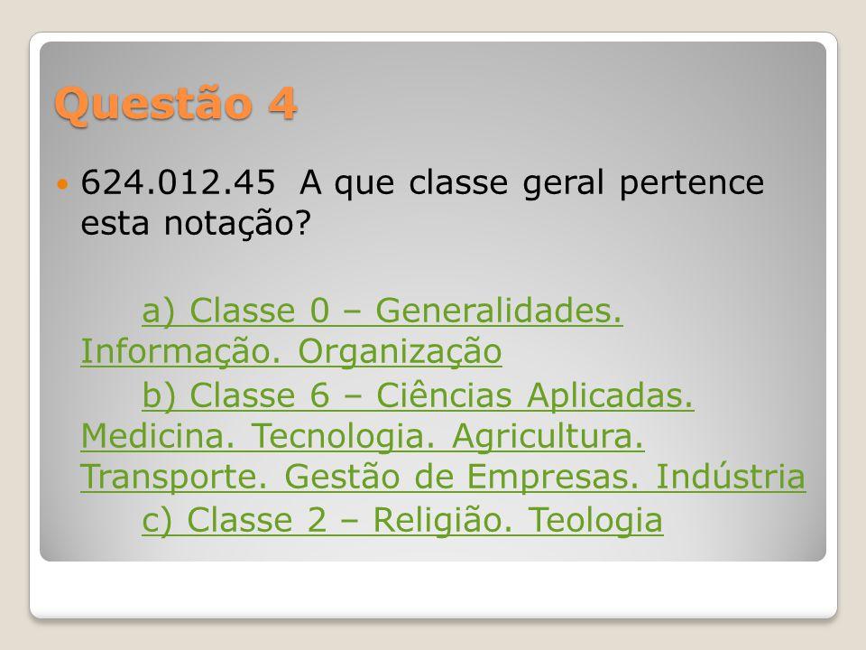 Questão 3 Qual a classe que contém o conceito Matemática? a) Classe 5 b) Classe 3 c) Classe 1