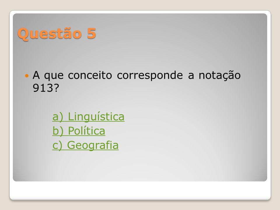 Questão 4 624.012.45 A que classe geral pertence esta notação? a) Classe 0 – Generalidades. Informação. Organização b) Classe 6 – Ciências Aplicadas.