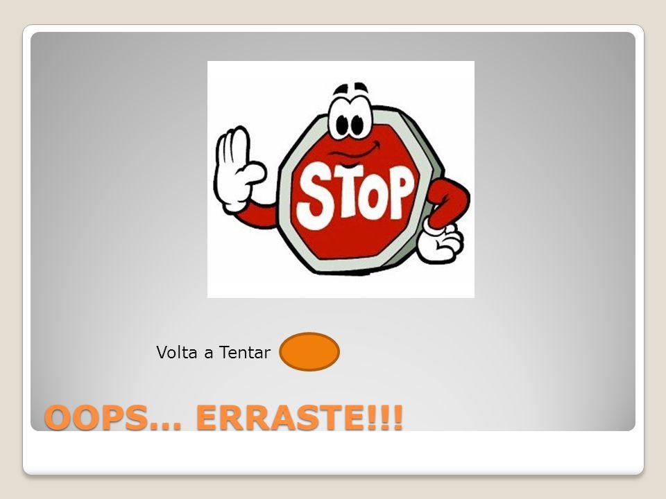 OOPS… ERRASTE!!! Volta a Tentar