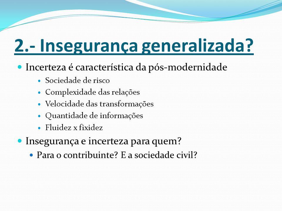 2.- Insegurança generalizada.