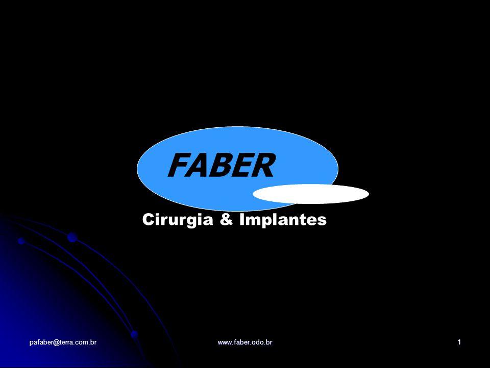 pafaber@terra.com.brwww.faber.odo.br1 FABER Cirurgia & Implantes