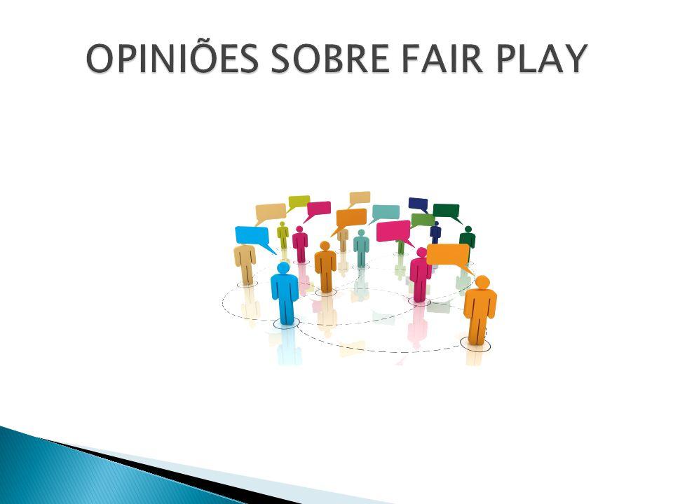 Fair play - jogo limpo, que aliam esporte e ética.