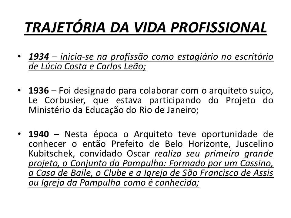 TRAJETÓRIA DA VIDA PROFISSIONAL 1934 – inicia-se na profissão como estagiário no escritório de Lúcio Costa e Carlos Leão; 1936 – Foi designado para co