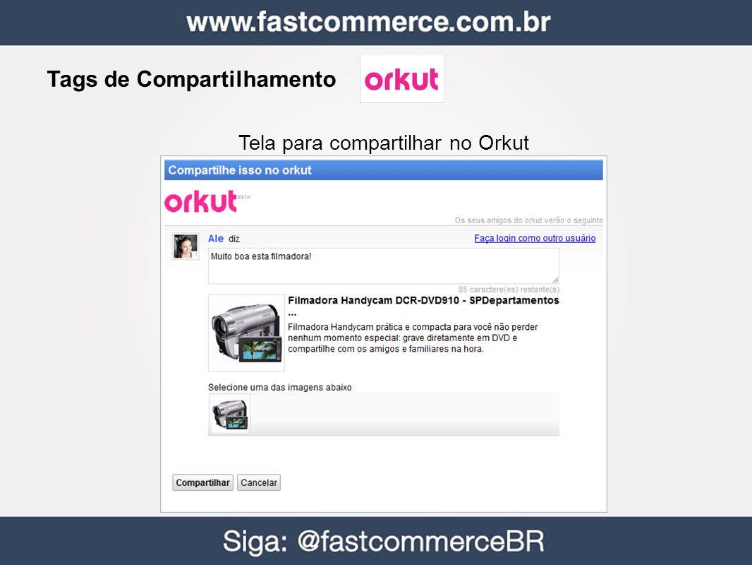 Tags de Compartilhamento Tela para compartilhar no Orkut