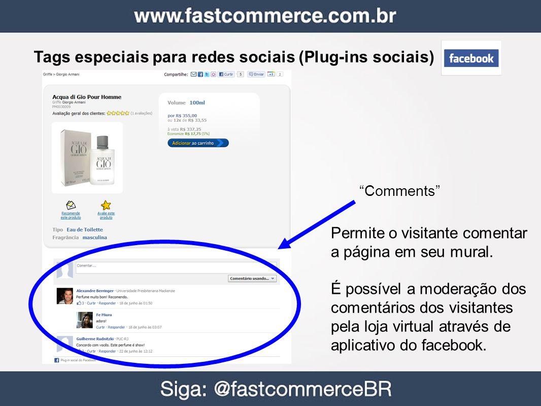 Permite o visitante comentar a página em seu mural. É possível a moderação dos comentários dos visitantes pela loja virtual através de aplicativo do f