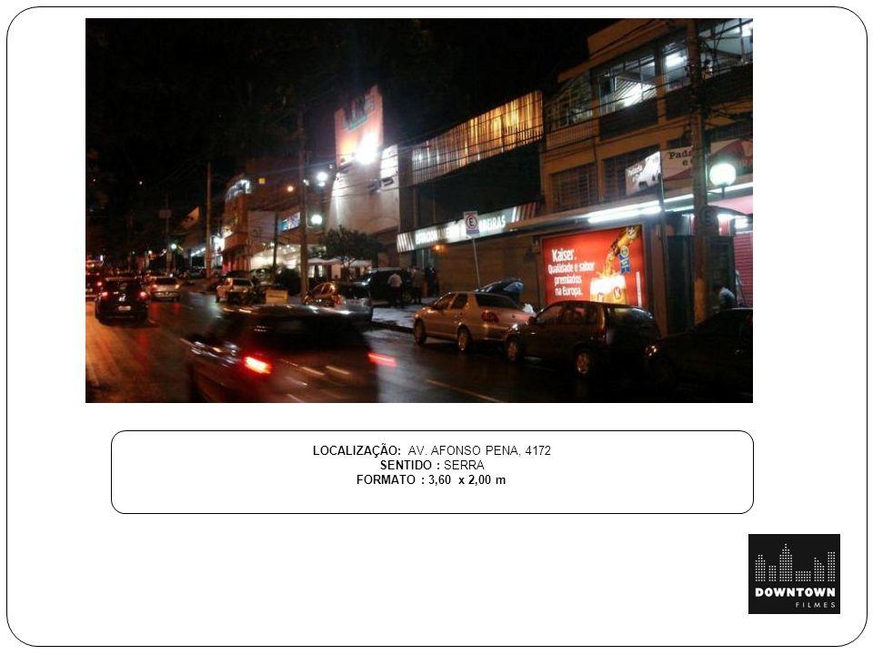 LOCALIZAÇÃO: AV. AFONSO PENA, 4172 SENTIDO : SERRA FORMATO : 3,60 x 2,00 m
