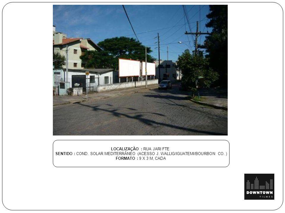 LOCALIZAÇÃO : RUA JARI FTE SENTIDO : COND.SOLAR MEDITERRÂNEO (ACESSO J.