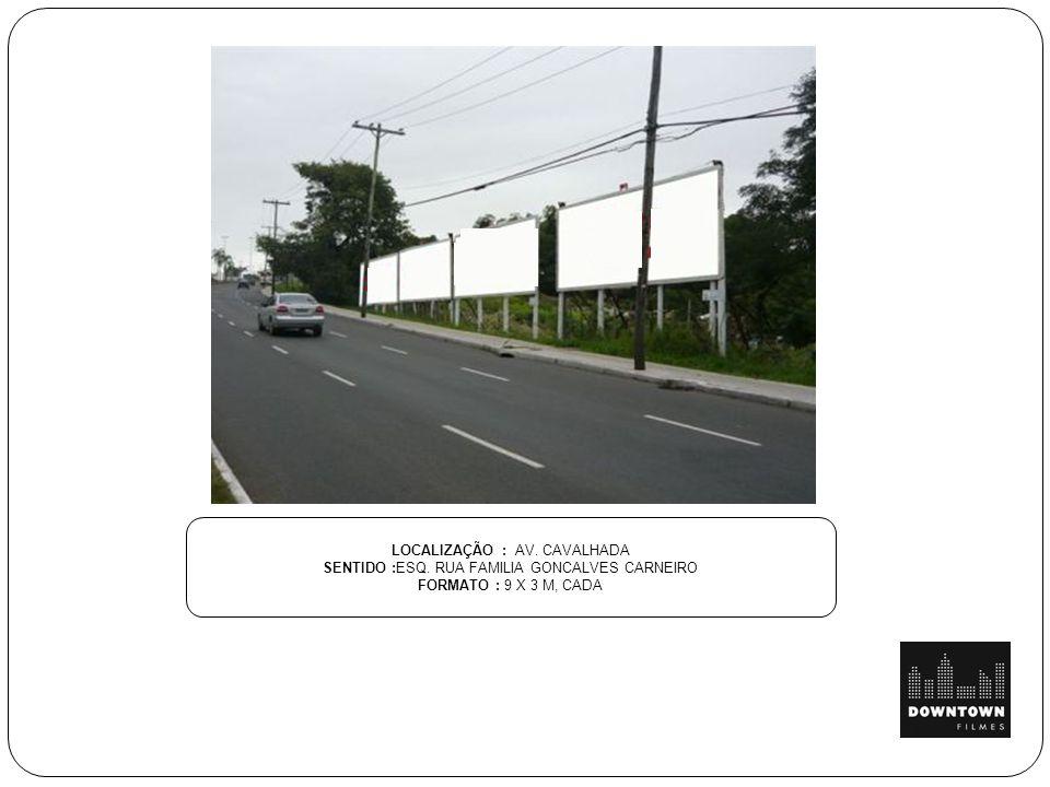 LOCALIZAÇÃO : AV. CAVALHADA SENTIDO :ESQ. RUA FAMILIA GONCALVES CARNEIRO FORMATO : 9 X 3 M, CADA