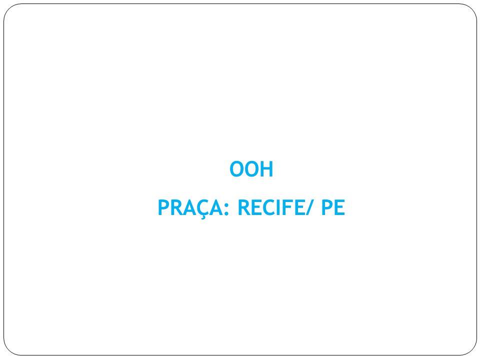 OOH PRAÇA: RECIFE/ PE