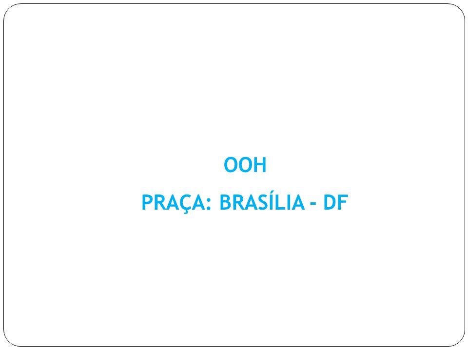 OOH PRAÇA: BRASÍLIA - DF