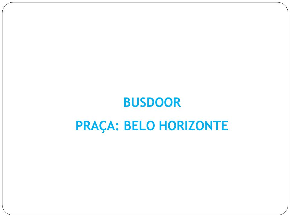 BUSDOOR PRAÇA: BELO HORIZONTE