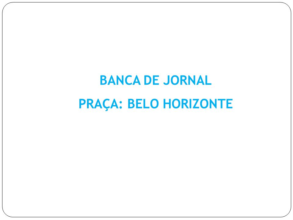 BANCA DE JORNAL PRAÇA: BELO HORIZONTE