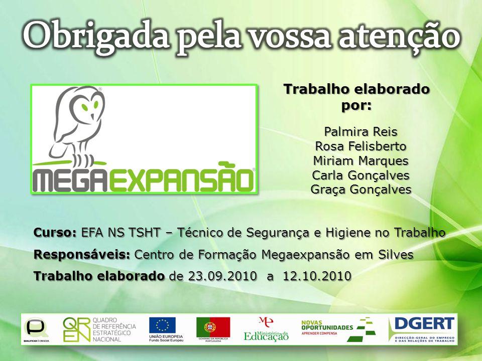 Curso: EFA NS TSHT – Técnico de Segurança e Higiene no Trabalho Responsáveis: Centro de Formação Megaexpansão em Silves Trabalho elaborado de 23.09.20