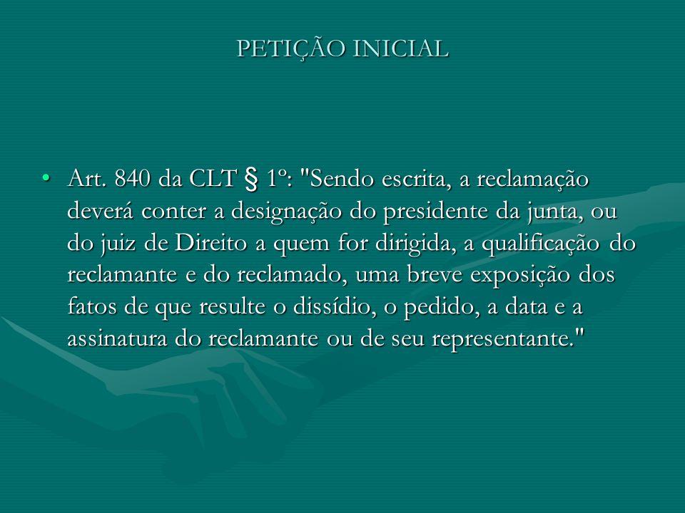 PETIÇÃO INICIAL Art. 840 da CLT § 1º: