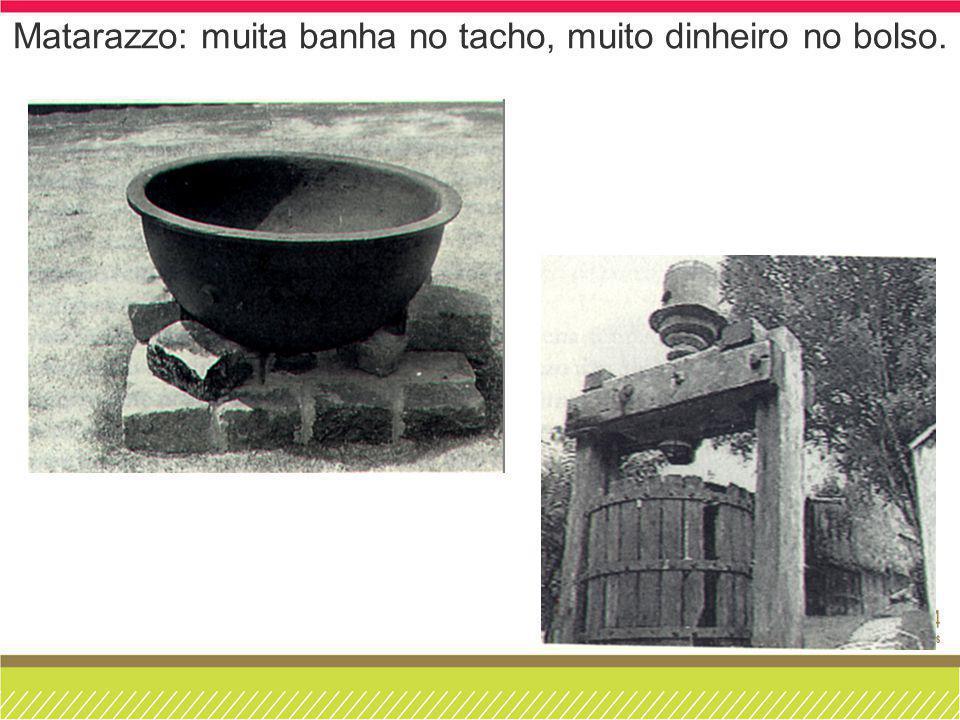 Matarazzo: muita banha no tacho, muito dinheiro no bolso.