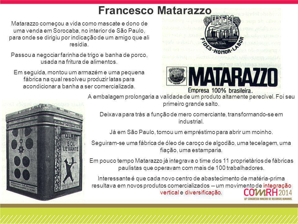 Matarazzo começou a vida como mascate e dono de uma venda em Sorocaba, no interior de São Paulo, para onde se dirigiu por indicação de um amigo que al