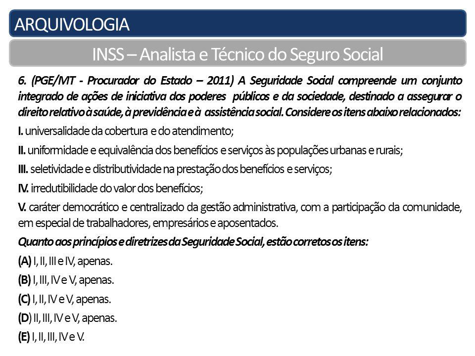 ARQUIVOLOGIA INSS – Analista e Técnico do Seguro Social 6.