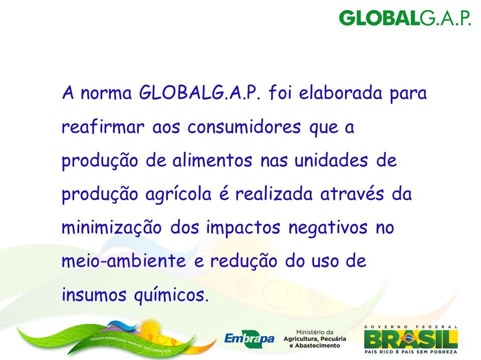 A norma GLOBALG.A.P. foi elaborada para reafirmar aos consumidores que a produção de alimentos nas unidades de produção agrícola é realizada através d