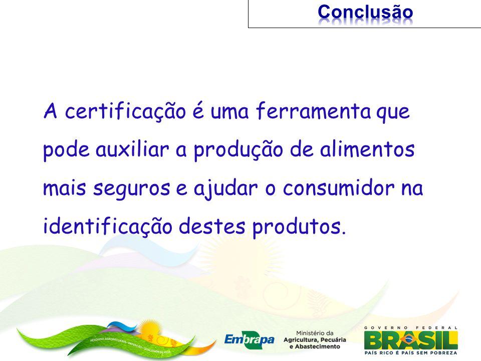A certificação é uma ferramenta que pode auxiliar a produção de alimentos mais seguros e ajudar o consumidor na identificação destes produtos.