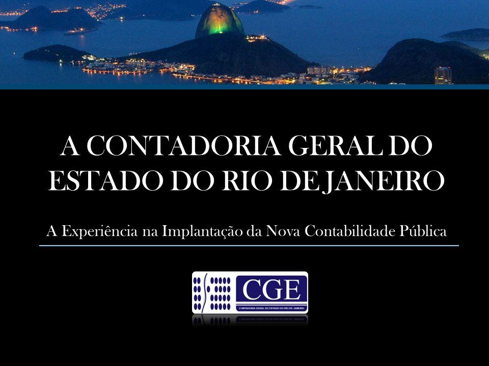 A CONTADORIA GERAL DO ESTADO DO RIO DE JANEIRO A Experiência na Implantação da Nova Contabilidade Pública