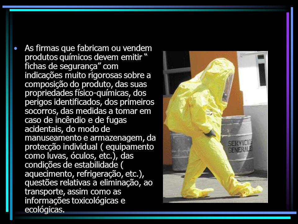 As firmas que fabricam ou vendem produtos químicos devem emitir fichas de segurança com indicações muito rigorosas sobre a composição do produto, das