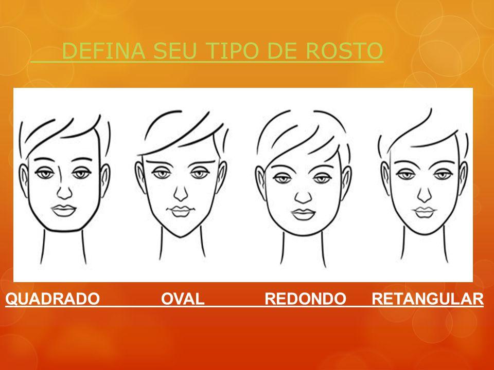 DEFINA SEU TIPO DE ROSTO QUADRADO OVAL REDONDO RETANGULAR