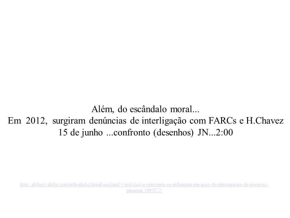 http://globotv.globo.com/rede-globo/jornal-nacional/v/policiais-e-sem-terra-se-enfrentam-em-acao-de-reintegracao-de-posse-no- paraguai/1995872/ Além, do escândalo moral...