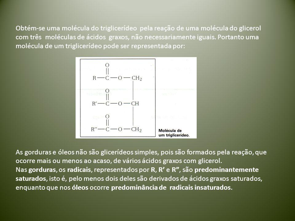 Obtém-se uma molécula do triglicerídeo pela reação de uma molécula do glicerol com três moléculas de ácidos graxos, não necessariamente iguais. Portan