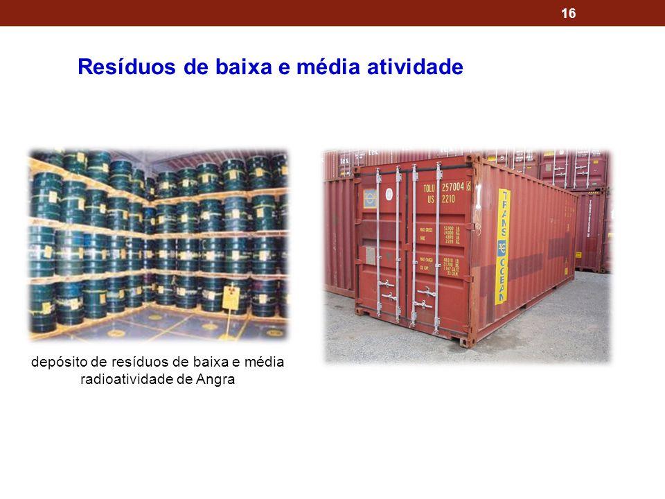 16 Resíduos de baixa e média atividade depósito de resíduos de baixa e média radioatividade de Angra