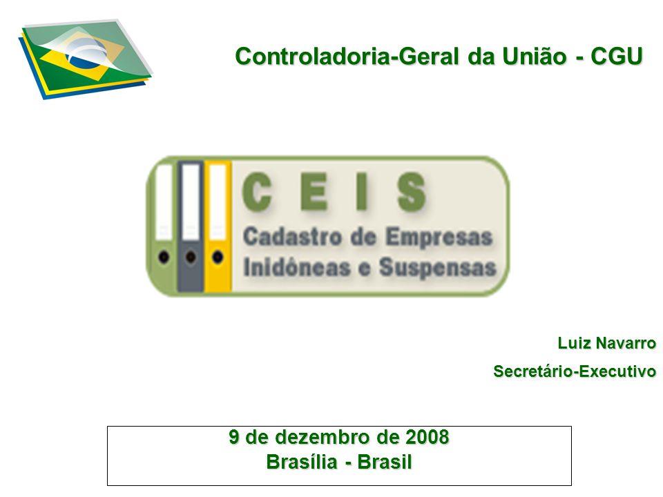 Controladoria-Geral da União - CGU 9 de dezembro de 2008 Brasília - Brasil Luiz Navarro Secretário-Executivo